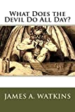 What Does the Devil Do All Day?