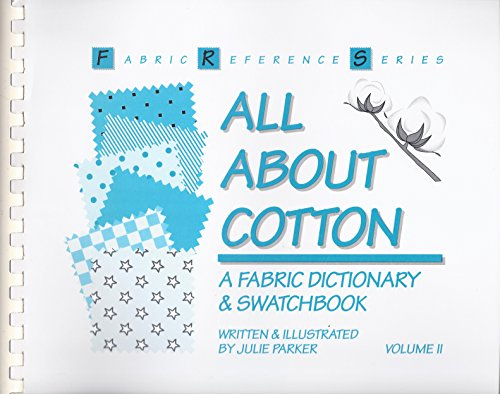 All About Cotton: A Fabric Dictionary & Swatchbook/Book & Samples of Cloth (Fabric Reference Series) VOLUME II