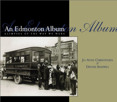 An Edmonton Album: Glimpses of the Way We Were (English Edition)
