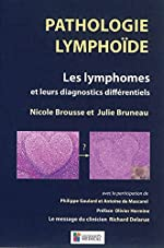 Pathologie lymphoïde - Les lymphomes et leurs diagnostics différentiels de Nicole Brousse