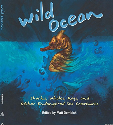 Wild Ocean: Sharks, Whales, Rays, and Other Endangered Sea Creatures (English Edition)