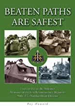 Beaten Paths Are Safest: From D-Day to the Ardennes - Memories of the 61st Reconnaissance Regiment - 50th (TT) Northumbrian Division