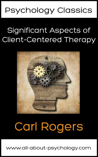 Significant Aspects of Client-Centered Therapy (Psychology Classics Book 2) (English Edition)