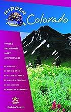 Hidden Colorado: Including Denver, Boulder, Aspen, Vail, Rocky Mountain National Park, and Mesa Verde National Park