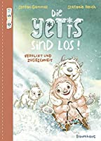 VORLESEN! Die Yetis sind los! Verflixt und zugeschneit (Band 1): Abenteuerliche Vorlesegeschichte ueber Mut und Neugier