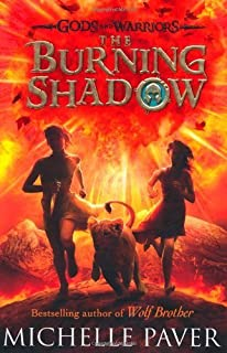 The Burning Shadow (Gods and Warriors Book 2) by Paver, Michelle (2013) Hardcover