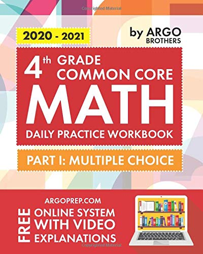 4th Grade Common Core Math: Daily Practice Workbook - Part I: Multiple Choice | 1000+ Practice Questions and Video Explanations | Argo Brothers
