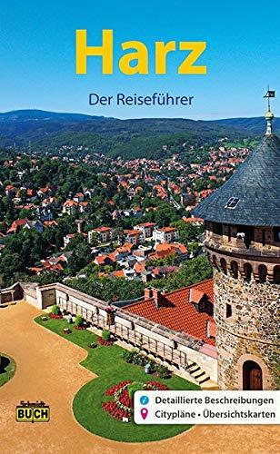 Harz - Der Reiseführer: Ein Führer durch Deutschlands nördlichstes Mittelgebirge (Stadt- und Reiseführer)