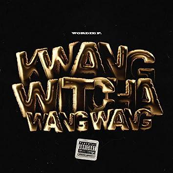 K Wang Witcha Wang Wang