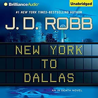 New York to Dallas     In Death, Book 33               Written by:                                                                                                                                 J. D. Robb                               Narrated by:                                                                                                                                 Susan Ericksen                      Length: 14 hrs and 17 mins     7 ratings     Overall 4.9