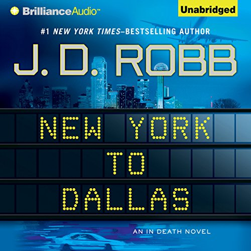 New York to Dallas     In Death, Book 33               By:                                                                                                                                 J. D. Robb                               Narrated by:                                                                                                                                 Susan Ericksen                      Length: 14 hrs and 17 mins     32 ratings     Overall 4.7