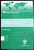 The Reserve Policies of Nations: A Comparative Analysis 1584873043 Book Cover