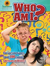 Who Am I?: Fun Guessing Games About 100 Famous Americans in History! (Famous People in American History)