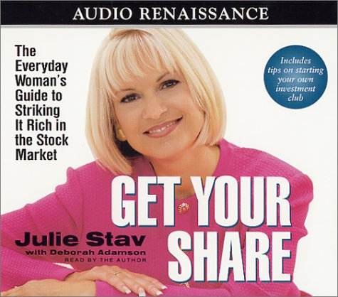 Image OfGet Your Share: The Everyday Woman's Guide To Striking It Rich In The Stock Market