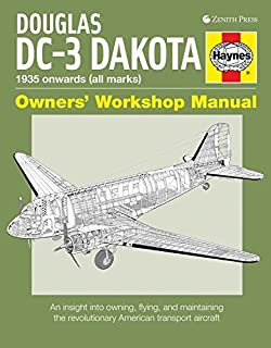 Douglas DC-3 Dakota Owners' Workshop Manual: 1935 Onwards (All Marks): An Insight Into Owning, Flying, and Maintaining the Revolutionary American Transport Aircraft (Hardback) - Common