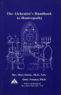 The alchemist's handbook to homeopathy