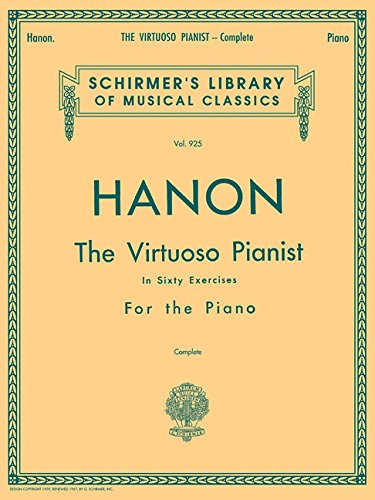 Hanon: The Virtuoso Pianist in Sixty Exercises, Complete (Schirmer's Library of Musical Classics, Vol. 925)