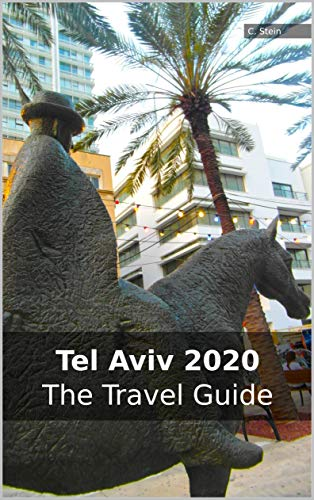 Tel Aviv 2020: The Travel Guide (English Edition)