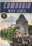 Cambodia Word Search: 40 Fun Puzzles With Words Scramble for Adults, Kids and Seniors | More Than 300 Cambodian Words On Cambodia Cities, Famous Place ... and Heritage, Cambodians Term and Vocabulary