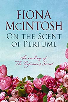 On the Scent of Perfume by [Fiona McIntosh]