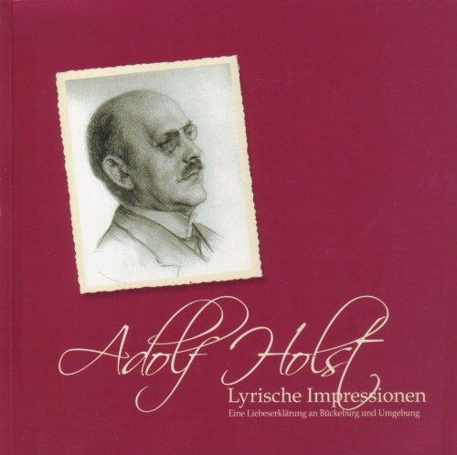 Lyrische Impressionen. Eine Liebeserklärung an Bückeburg und Umgebung. (Gedichte von Adolf Holst)