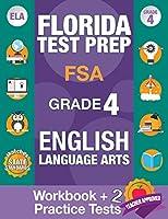 Florida Test Prep FSA Grade 4 ENGLISH: Workbook and 2 FSA Practice Tests: FSA Practice Test Book Grade 4, Workbook English Grade 4, Florida Workbook English Grade 4, FSA Practice Test English, FSA Assessment 4th Grade