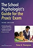 The School Psychologist's Guide for the Praxis® Exam, Third Edition