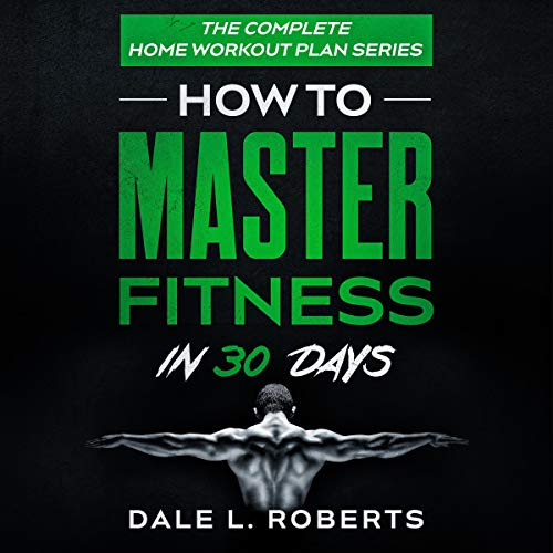 The Complete Home Workout Plan Series audiobook cover art