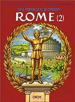 Les Voyages d'Orion. Rome, tome 2 de Jacques Martin