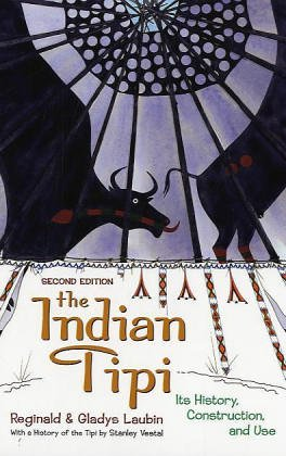 Preisvergleich Produktbild The Indian Tipi: Its History,  Construction,  and Use