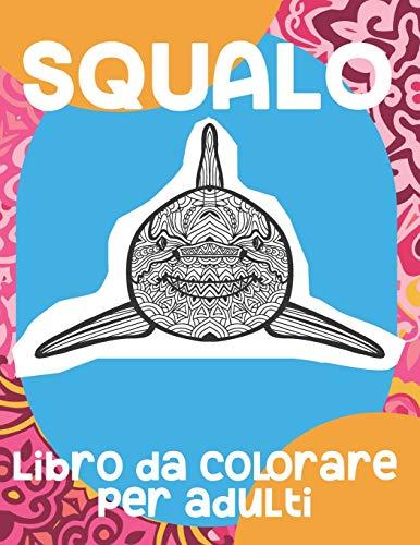 Best Prices! Squalo - Libro da colorare per adulti 🦈 (Italian Edition)