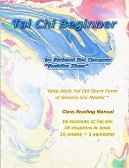 Tai Chi Beginner - Yang Style Tai Chi Short Form of Shaolin Chi Mantis Class Reading Manual by [Buddha Zhen, Shen-Lang Zhen, Spirit Wolf Truth, Richard Del Connor, The Hippy Coyote]