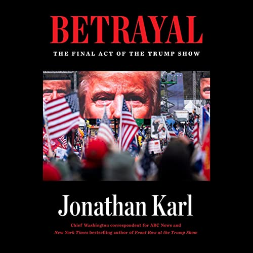 Betrayal Audiobook By Jonathan Karl cover art