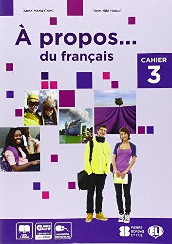 A propos. Cahiers-Livre actif. Volume unico. Per la Scuola media. Con CD-ROM (Vol. 3)