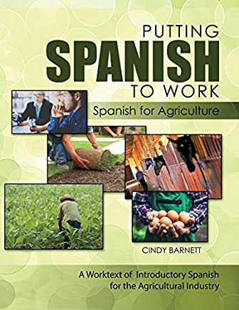 Putting Spanish to Work - Spanish for Agriculture