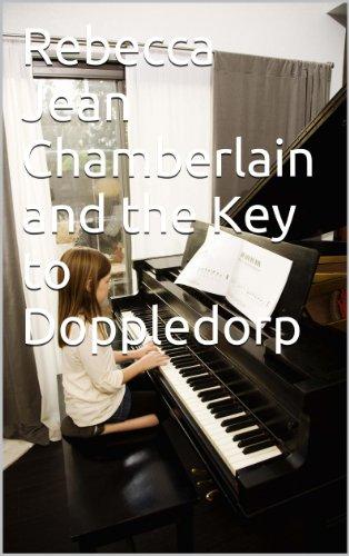 Rebecca Jean Chamberlain and the Key to Doppledorp (English Edition)