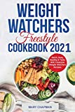 Weight Watchers Freestyle Cookbook 2021: Quick, Easy, Healthy & Tasty...