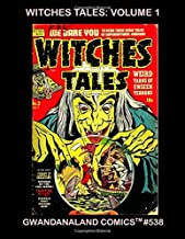 Witches Tales - Volume 1: Gwandanaland Comics #538 -- The Complete Series in Two Giant Volumes - Classic Pre-Code Horror