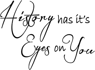 History has it's eyes on You Vinyl Decal, Wall, Car, Laptop - Black - 6 inch