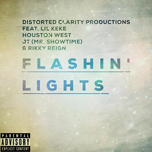 Flashin' Lights (feat. Lil Keke, Rikky Reign & Jt Mr. Showtime) [Explicit]