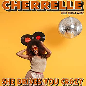 She Drives You Crazy