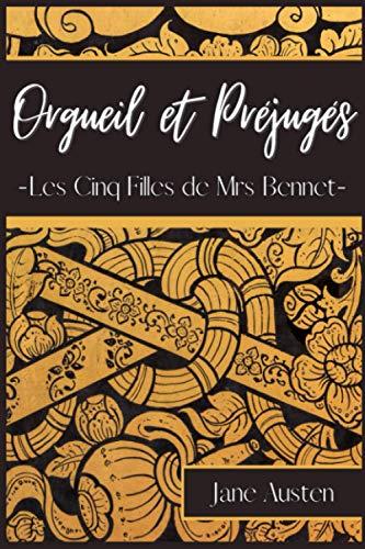 Orgueil et Préjugés: Les Cinq Filles de Mrs Bennet - Roman de Jane Austen