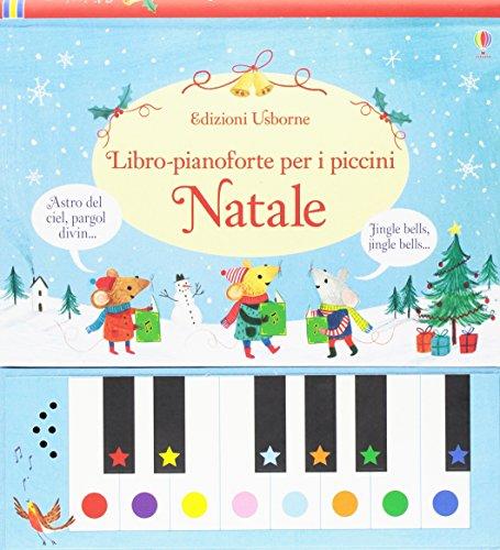 Natale. Libro-pianoforte per i piccini. Ediz. illustrata. Con gadget: 1