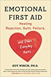 Image of Emotional First Aid: Healing Rejection, Guilt, Failure, and Other Everyday Hurts