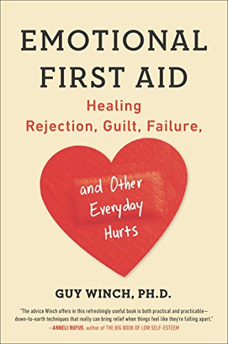 Compare Textbook Prices for Emotional First Aid: Healing Rejection, Guilt, Failure, and Other Everyday Hurts Reprint Edition ISBN 9780142181072 by Winch Ph.D., Guy