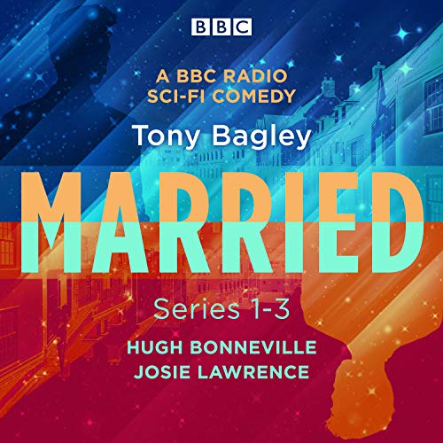 『Married: A BBC Radio Sci-Fi Comedy: Series 1-3』のカバーアート