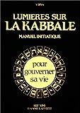 Lumières sur la kabbale - Manuel initiatique