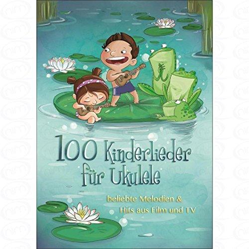 100 Kinderlieder fuer Ukulele - arrangiert für Ukulele [Noten/Sheetmusic]