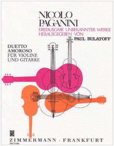 Duetto amoroso: Violine und Gitarre.: für Violine und Gitarre (Nicolà Paganini Erstausgabe unbekannter Werke)