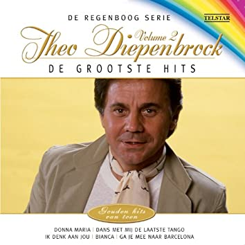 De Regenboog Serie: De Grootste Hits - Theo Diepenbrock, Vol. 2
